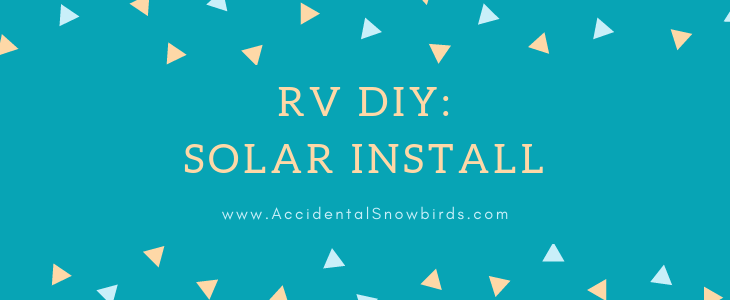 Solar DIY, DIY, Solar tips, Solar tricks, RV solar, Solar setup, RV solar shopping list, RV solar items, 12V inverter, 12v batteries, 12v battery, 6v batteries, 6v battery, solar setup, RV trip, RV life, Full time rving, rving, fulltime rv living, rv living, rv project,