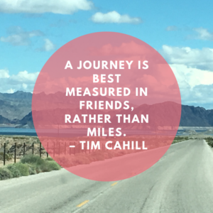 A-Journey-is-best-measured-in-friends-than-miles. quote, insperation, nomad life, digital nomad, life on the road, road life, RV life, quotes, inspirational quotes, life quotes, Tim Cahill, author, story, life story, traveling, traveling life, lifestyle