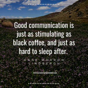 Good communication is just as stimulating as black coffee, and just as hard to sleep after, Anne Morrow Lindbergh.uote, inspiration, nomad life, digital nomad, life on the road, road life, RV life, quotes, inspirational quotes, life quotes, author, story, life story, traveling, traveling life, lifestyle
